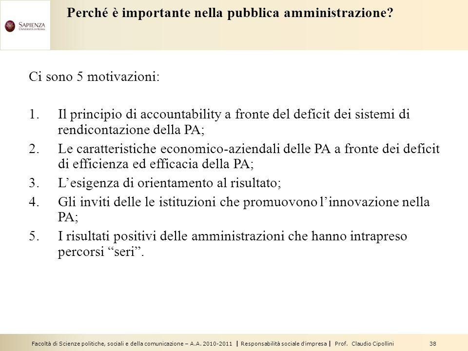 Facoltà di Scienze politiche, sociali e della comunicazione – A.A. 2010-2011 | Responsabilità sociale dimpresa | Prof. Claudio Cipollini 38 Perché è i