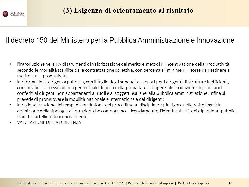 Facoltà di Scienze politiche, sociali e della comunicazione – A.A. 2010-2011 | Responsabilità sociale dimpresa | Prof. Claudio Cipollini 48 (3) Esigen