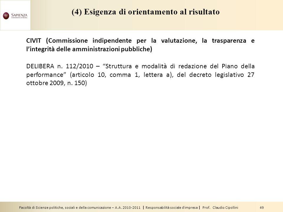 Facoltà di Scienze politiche, sociali e della comunicazione – A.A. 2010-2011 | Responsabilità sociale dimpresa | Prof. Claudio Cipollini 49 (4) Esigen