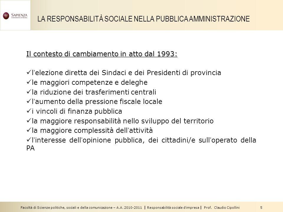 Facoltà di Scienze politiche, sociali e della comunicazione – A.A. 2010-2011 | Responsabilità sociale dimpresa | Prof. Claudio Cipollini 5 LA RESPONSA