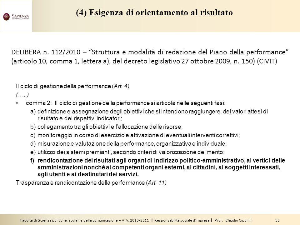 Facoltà di Scienze politiche, sociali e della comunicazione – A.A. 2010-2011 | Responsabilità sociale dimpresa | Prof. Claudio Cipollini 50 (4) Esigen