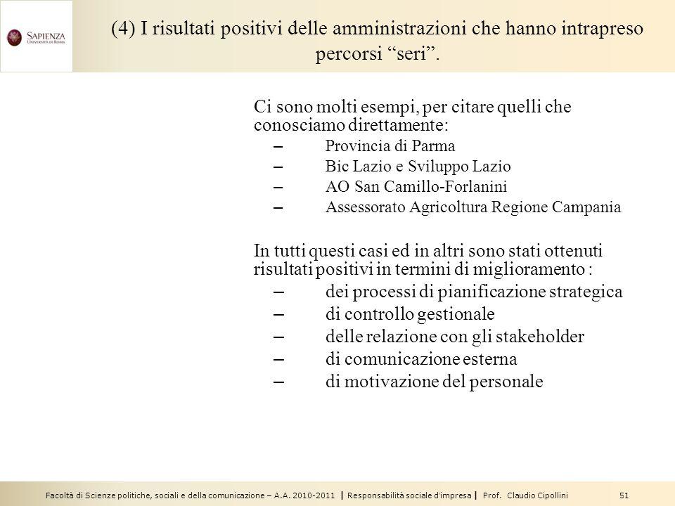 Facoltà di Scienze politiche, sociali e della comunicazione – A.A. 2010-2011 | Responsabilità sociale dimpresa | Prof. Claudio Cipollini 51 (4) I risu
