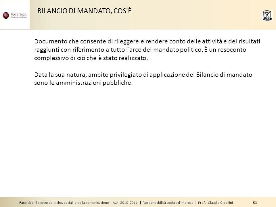 Facoltà di Scienze politiche, sociali e della comunicazione – A.A. 2010-2011 | Responsabilità sociale dimpresa | Prof. Claudio Cipollini 53 BILANCIO D