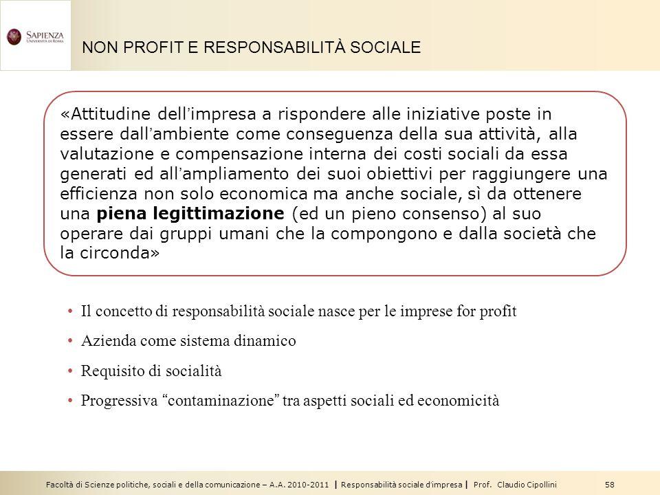Facoltà di Scienze politiche, sociali e della comunicazione – A.A. 2010-2011 | Responsabilità sociale dimpresa | Prof. Claudio Cipollini 58 NON PROFIT