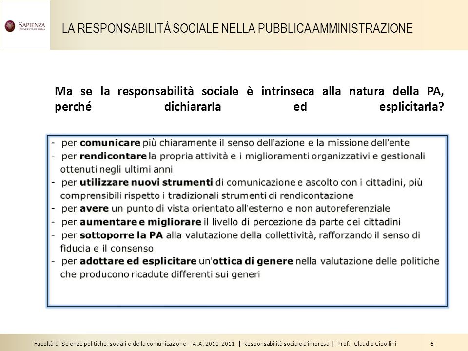 Facoltà di Scienze politiche, sociali e della comunicazione – A.A. 2010-2011 | Responsabilità sociale dimpresa | Prof. Claudio Cipollini 6 Ma se la re