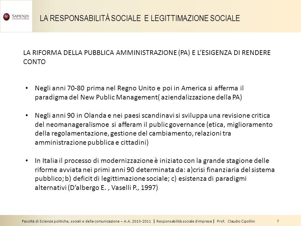 Facoltà di Scienze politiche, sociali e della comunicazione – A.A. 2010-2011 | Responsabilità sociale dimpresa | Prof. Claudio Cipollini 7 LA RESPONSA