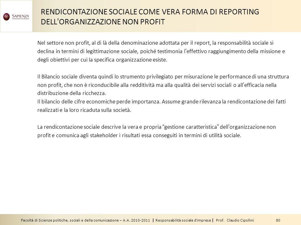 Facoltà di Scienze politiche, sociali e della comunicazione – A.A. 2010-2011 | Responsabilità sociale dimpresa | Prof. Claudio Cipollini 80 RENDICONTA