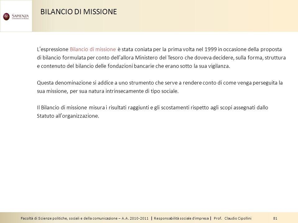 Facoltà di Scienze politiche, sociali e della comunicazione – A.A. 2010-2011 | Responsabilità sociale dimpresa | Prof. Claudio Cipollini 81 BILANCIO D