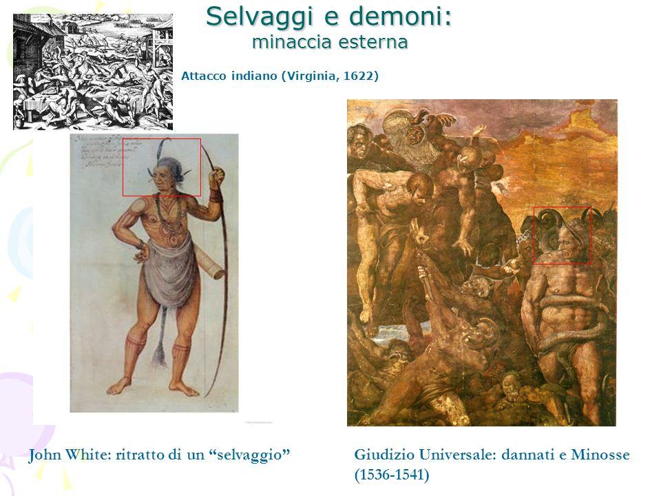 Selvaggi e demoni: minaccia esterna John White: ritratto di un selvaggioGiudizio Universale: dannati e Minosse (1536-1541) Attacco indiano (Virginia,