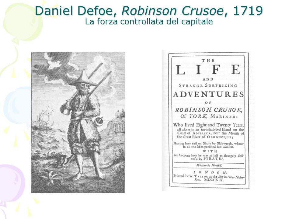 Daniel Defoe, Robinson Crusoe, 1719 La forza controllata del capitale