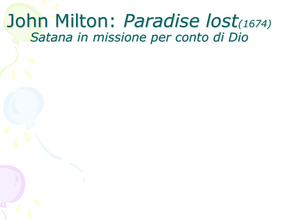 John Milton: Paradise lost (1674) Satana in missione per conto di Dio