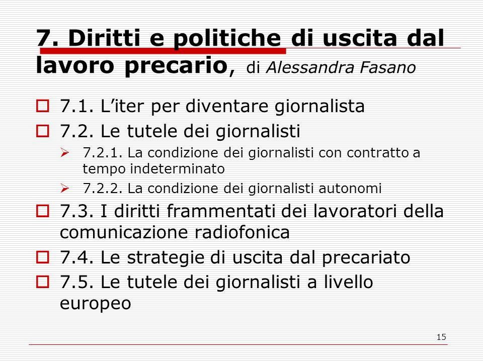 15 7. Diritti e politiche di uscita dal lavoro precario, di Alessandra Fasano 7.1.