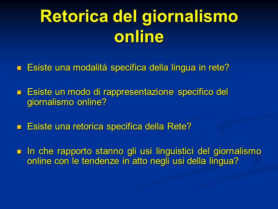 Retorica del giornalismo online Esiste una modalità specifica della lingua in rete.