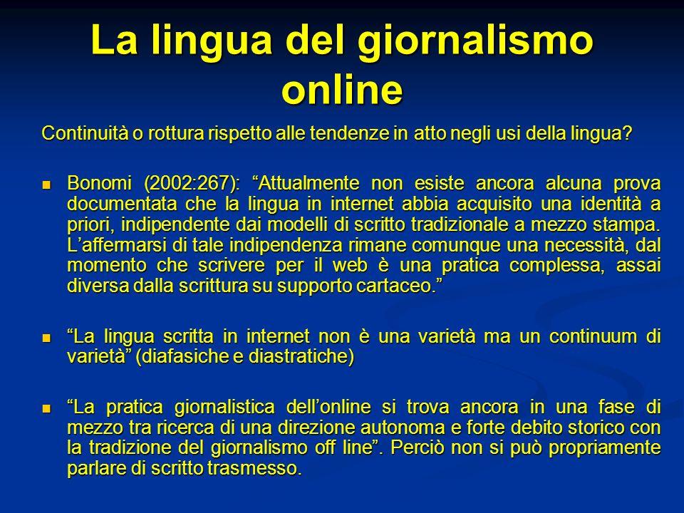 La lingua del giornalismo online Continuità o rottura rispetto alle tendenze in atto negli usi della lingua.