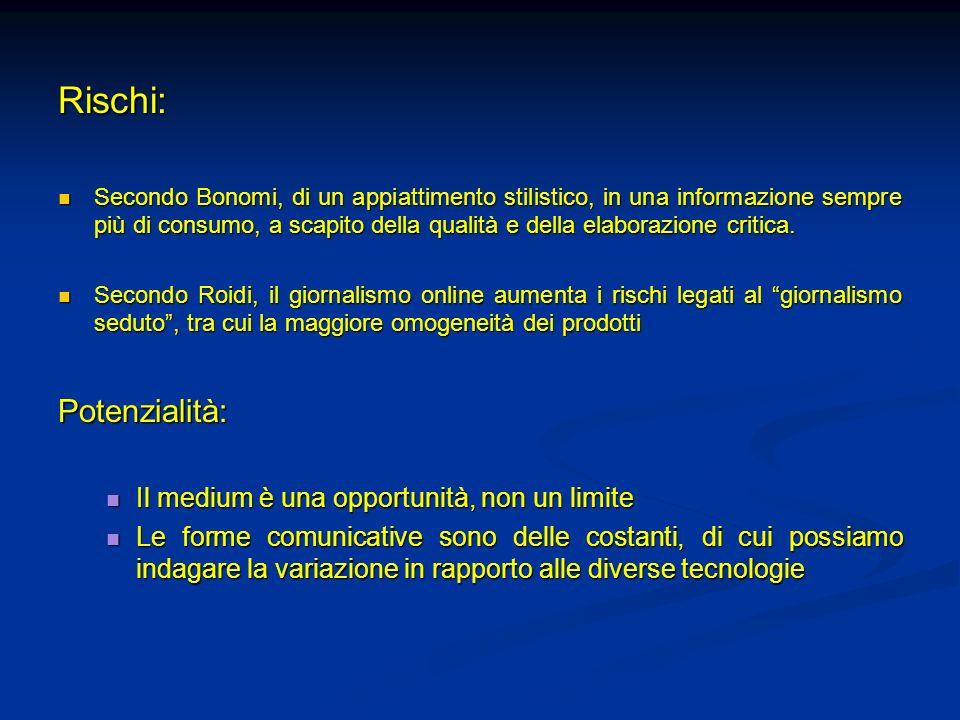 Rischi: Secondo Bonomi, di un appiattimento stilistico, in una informazione sempre più di consumo, a scapito della qualità e della elaborazione critica.