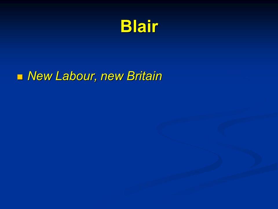 Blair New Labour, new Britain New Labour, new Britain