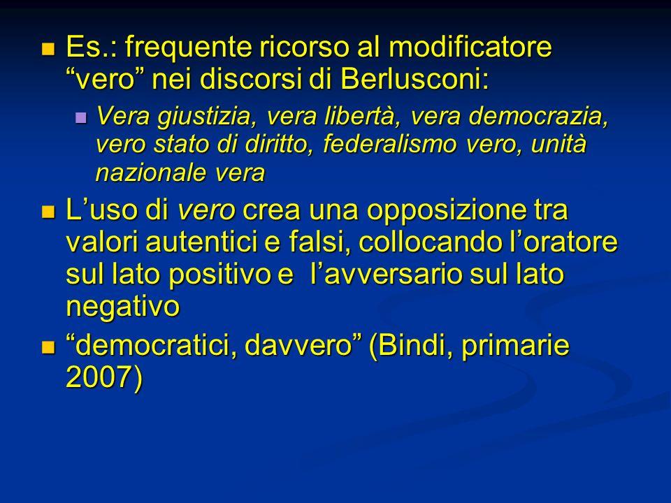 Es.: frequente ricorso al modificatore vero nei discorsi di Berlusconi: Es.: frequente ricorso al modificatore vero nei discorsi di Berlusconi: Vera g