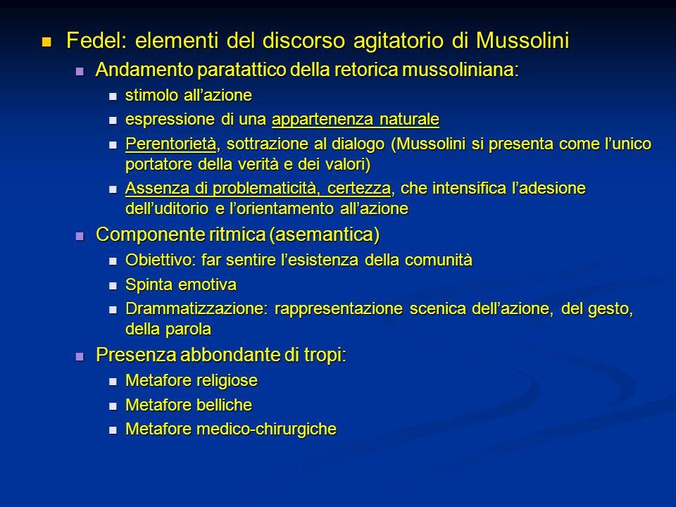 Fedel: elementi del discorso agitatorio di Mussolini Fedel: elementi del discorso agitatorio di Mussolini Andamento paratattico della retorica mussoli