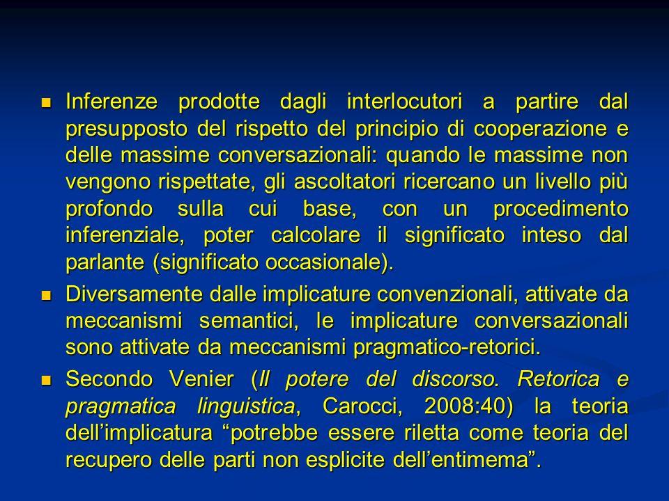 Inferenze prodotte dagli interlocutori a partire dal presupposto del rispetto del principio di cooperazione e delle massime conversazionali: quando le