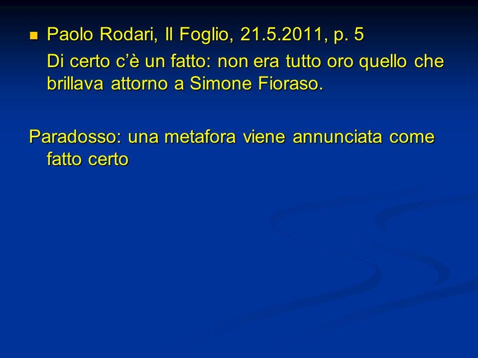 Paolo Rodari, Il Foglio, 21.5.2011, p. 5 Paolo Rodari, Il Foglio, 21.5.2011, p. 5 Di certo cè un fatto: non era tutto oro quello che brillava attorno