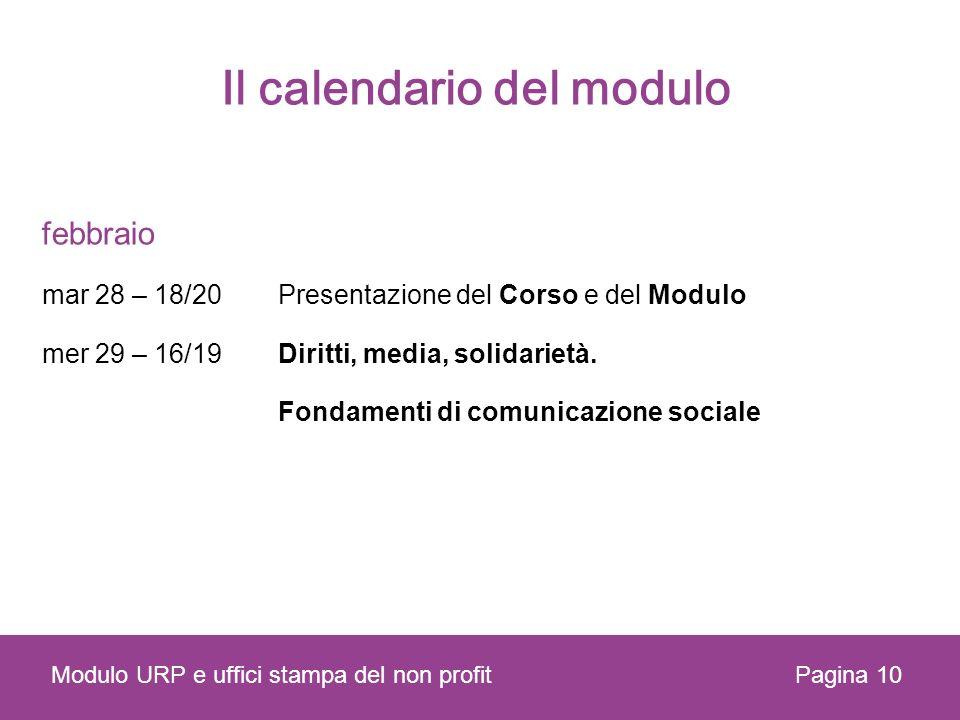 Il calendario del modulo febbraio mar 28 – 18/20 Presentazione del Corso e del Modulo mer 29 – 16/19Diritti, media, solidarietà. Fondamenti di comunic