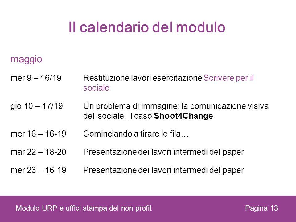 Il calendario del modulo maggio mer 9 – 16/19Restituzione lavori esercitazione Scrivere per il sociale gio 10 – 17/19Un problema di immagine: la comunicazione visiva del sociale.