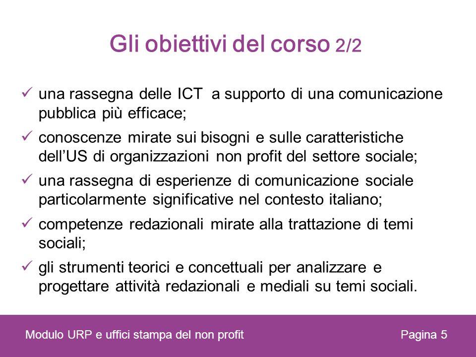Gli obiettivi del corso 2/2 una rassegna delle ICT a supporto di una comunicazione pubblica più efficace; conoscenze mirate sui bisogni e sulle caratt