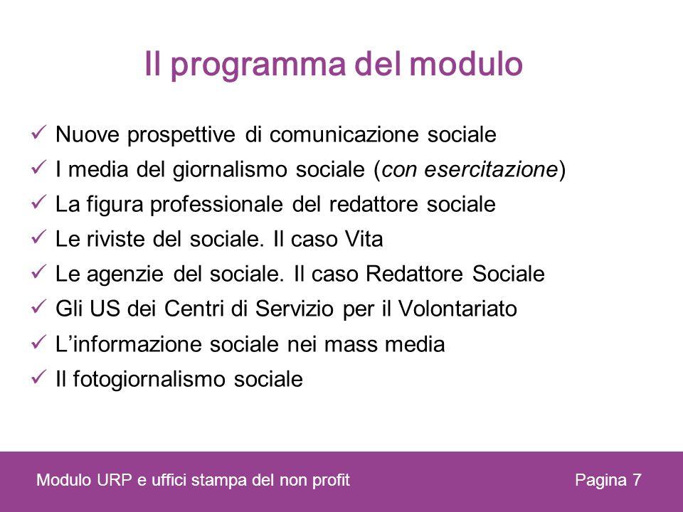 Il programma del modulo Nuove prospettive di comunicazione sociale I media del giornalismo sociale (con esercitazione) La figura professionale del redattore sociale Le riviste del sociale.