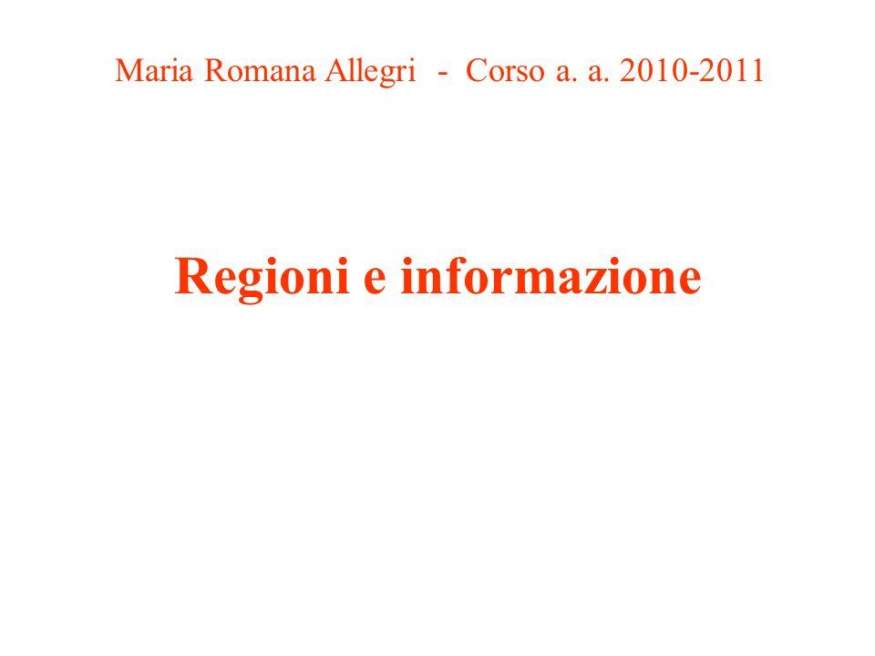 Regioni e informazione Maria Romana Allegri - Corso a. a. 2010-2011