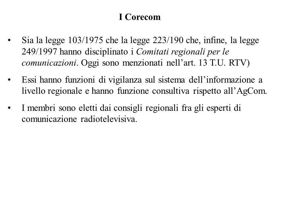 I Corecom Sia la legge 103/1975 che la legge 223/190 che, infine, la legge 249/1997 hanno disciplinato i Comitati regionali per le comunicazioni.