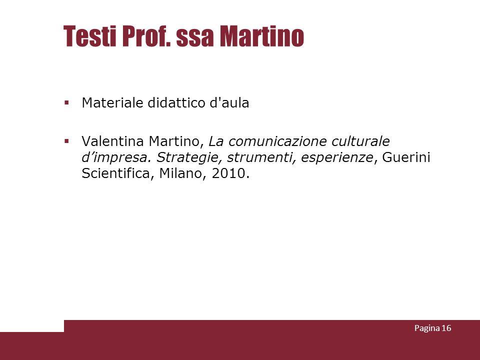 Testi Prof. ssa Martino Materiale didattico d'aula Valentina Martino, La comunicazione culturale dimpresa. Strategie, strumenti, esperienze, Guerini S