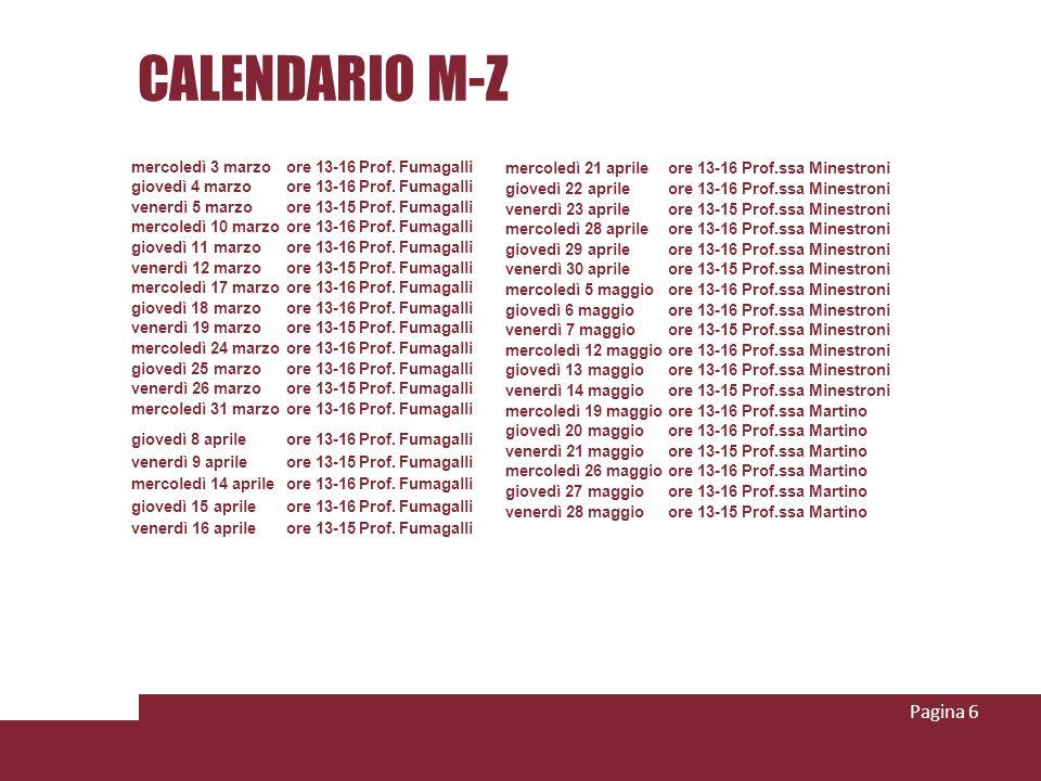 Pagina 6 mercoledì 3 marzoore 13-16Prof. Fumagalli giovedì 4 marzoore 13-16Prof. Fumagalli venerdì 5 marzoore 13-15Prof. Fumagalli mercoledì 10 marzoo
