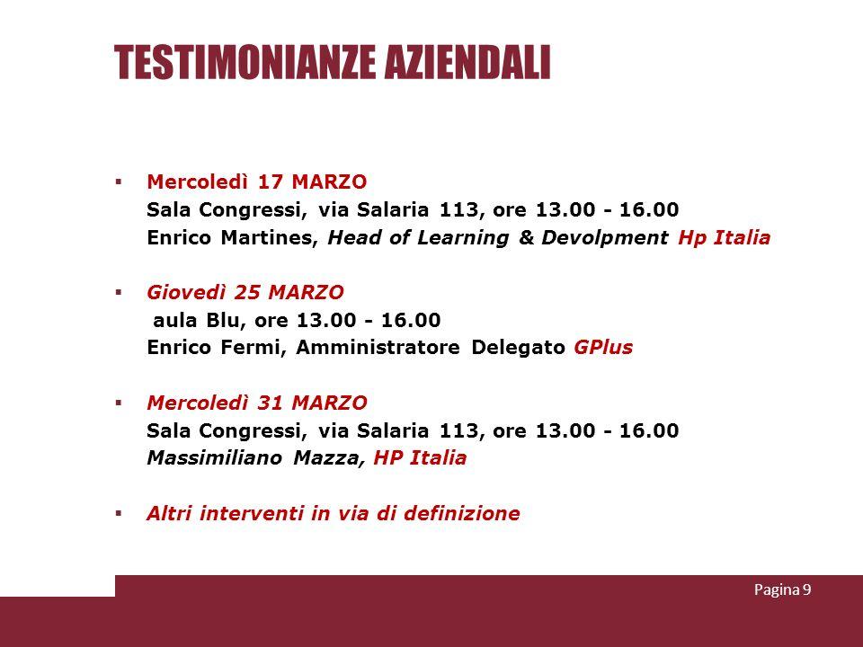 TESTIMONIANZE AZIENDALI Mercoledì 17 MARZO Sala Congressi, via Salaria 113, ore 13.00 - 16.00 Enrico Martines, Head of Learning & Devolpment Hp Italia