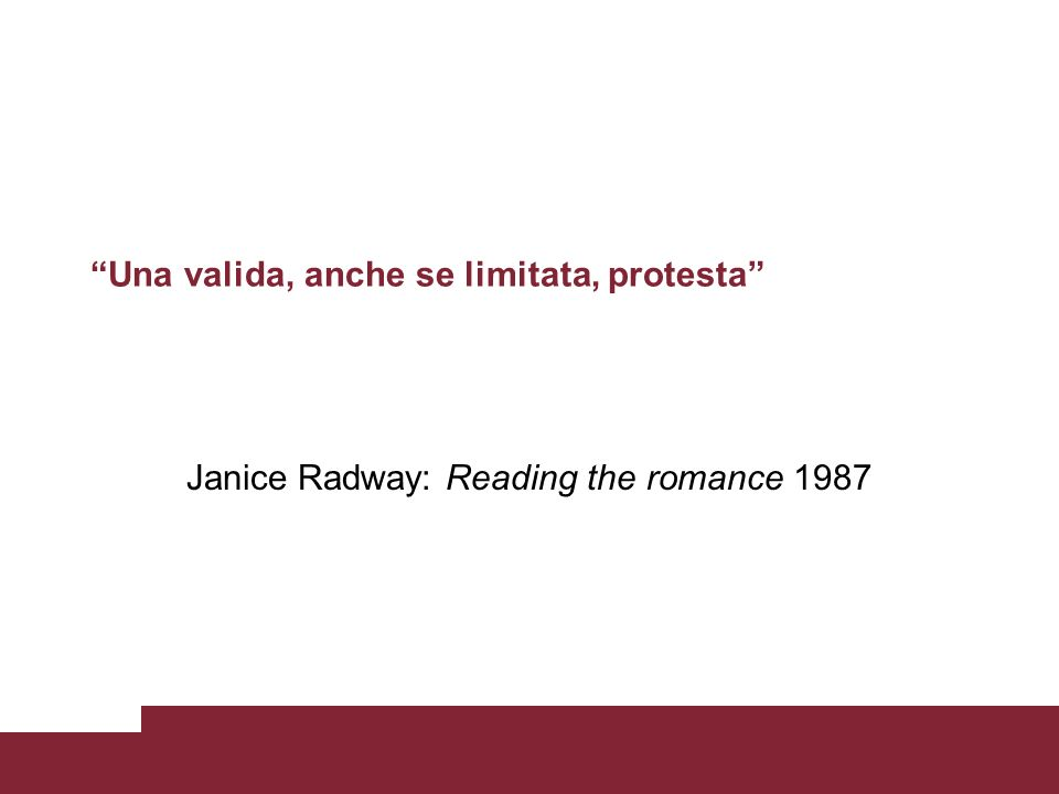 Una valida, anche se limitata, protesta Janice Radway: Reading the romance 1987