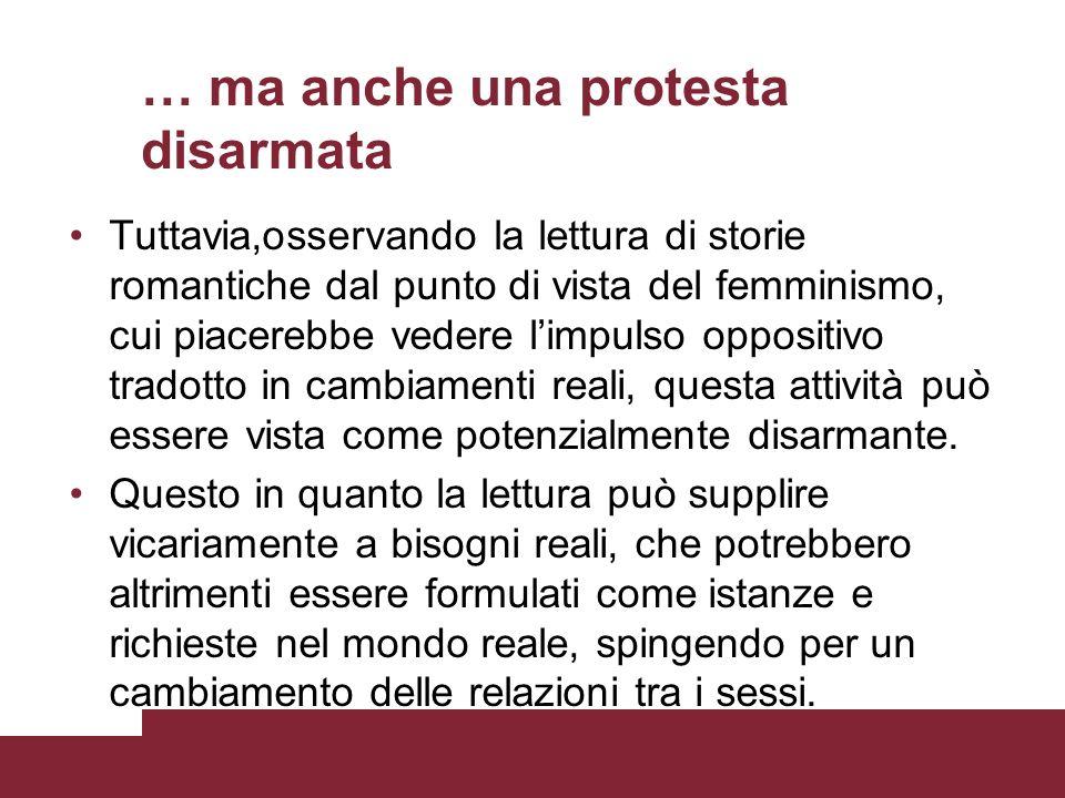 … ma anche una protesta disarmata Tuttavia,osservando la lettura di storie romantiche dal punto di vista del femminismo, cui piacerebbe vedere limpuls