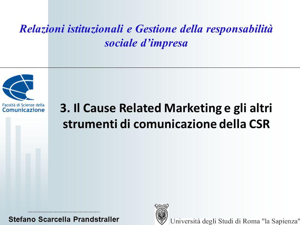 Relazioni istituzionali e Gestione della responsabilità sociale dimpresa 3. Il Cause Related Marketing e gli altri strumenti di comunicazione della CS