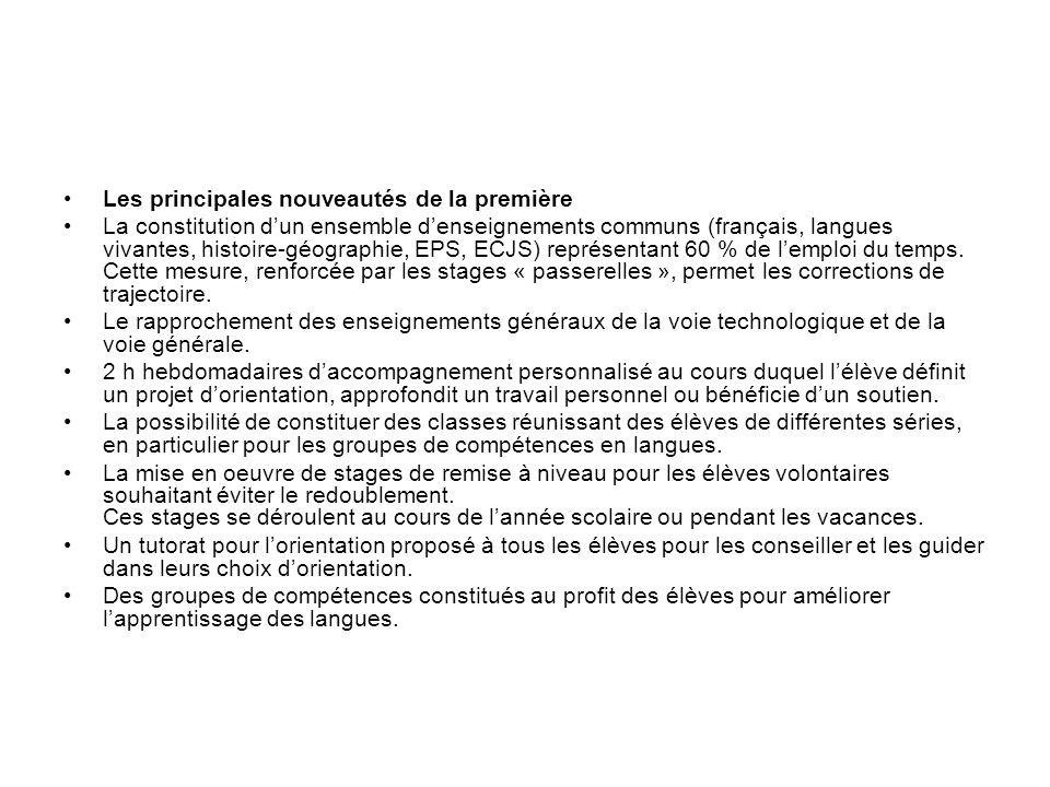 Les principales nouveautés de la première La constitution dun ensemble denseignements communs (français, langues vivantes, histoire-géographie, EPS, E