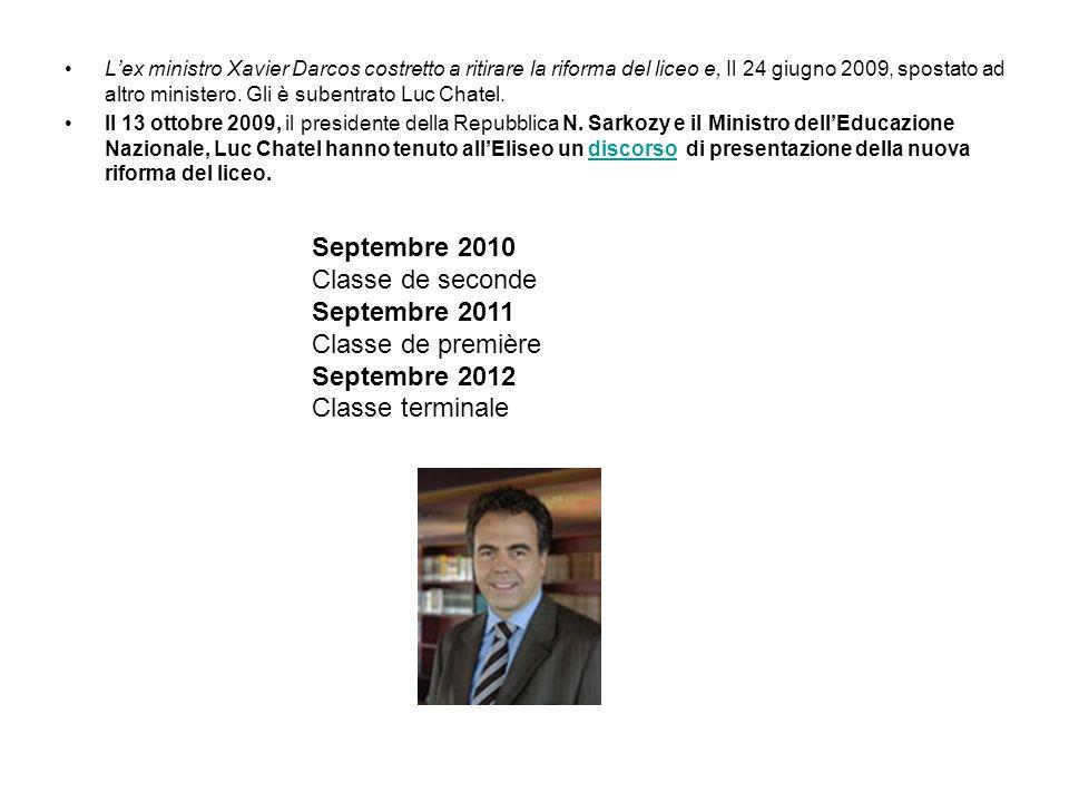 Lex ministro Xavier Darcos costretto a ritirare la riforma del liceo e, Il 24 giugno 2009, spostato ad altro ministero. Gli è subentrato Luc Chatel. I