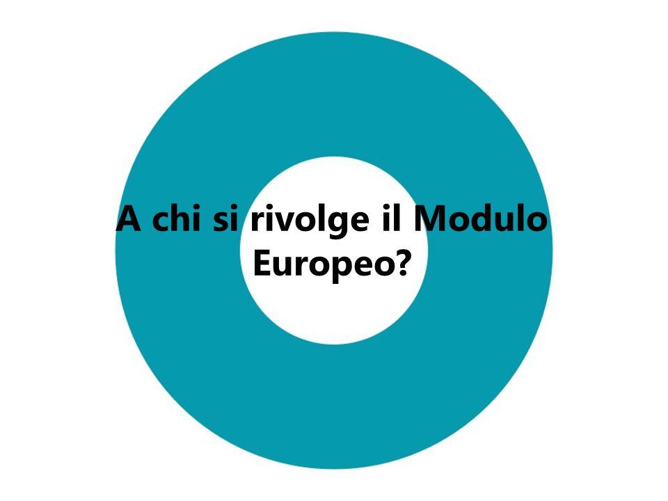 A chi si rivolge il Modulo Europeo?