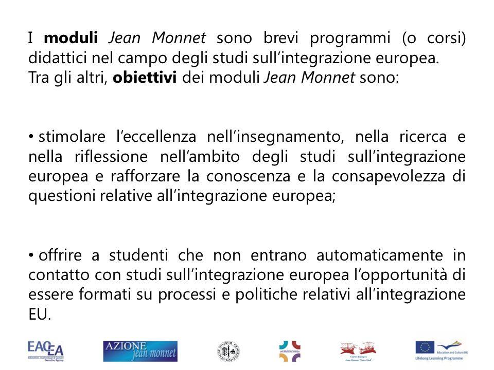 I moduli Jean Monnet sono brevi programmi (o corsi) didattici nel campo degli studi sullintegrazione europea. Tra gli altri, obiettivi dei moduli Jean