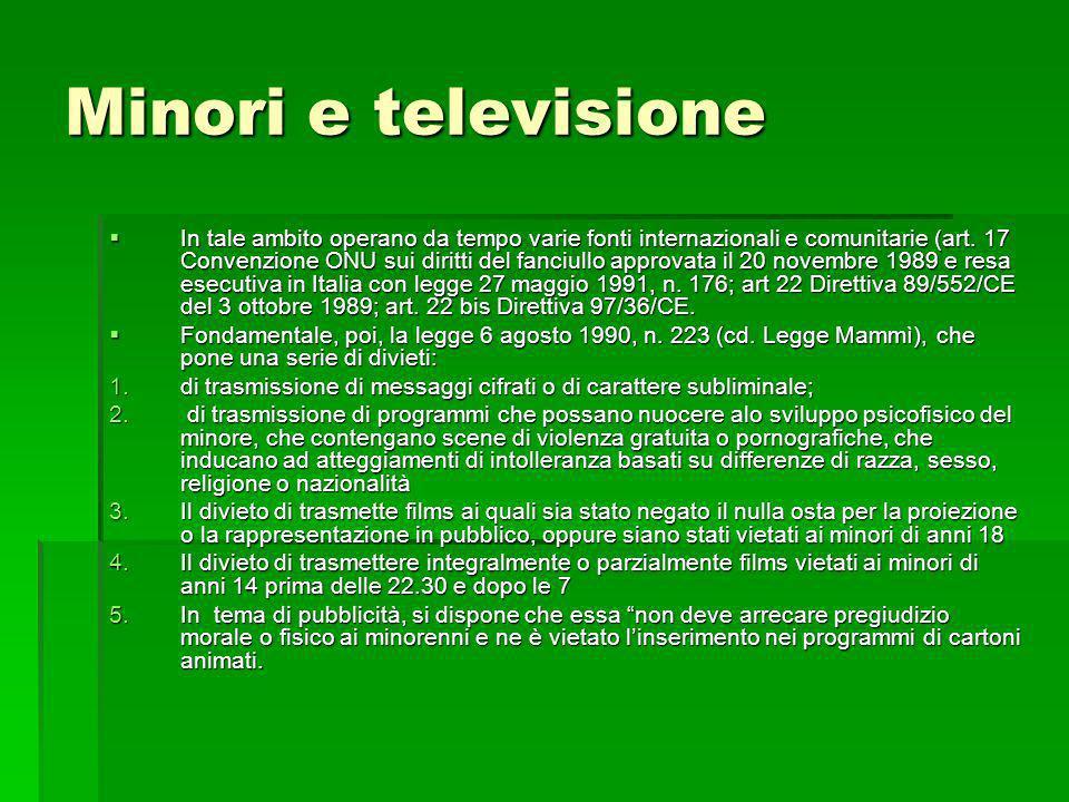 Minori e televisione In tale ambito operano da tempo varie fonti internazionali e comunitarie (art. 17 Convenzione ONU sui diritti del fanciullo appro