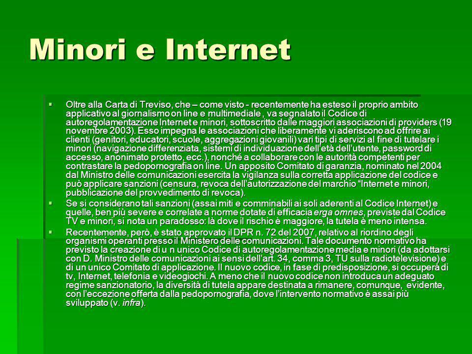 Minori e Internet Oltre alla Carta di Treviso, che – come visto - recentemente ha esteso il proprio ambito applicativo al giornalismo on line e multim