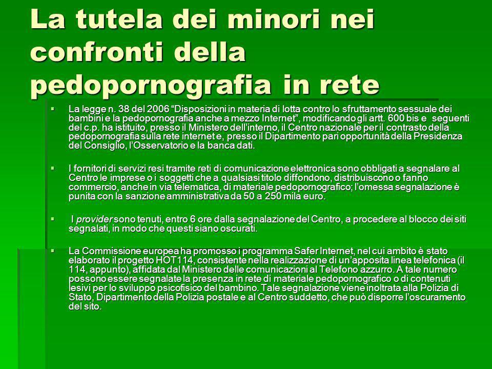 La tutela dei minori nei confronti della pedopornografia in rete La legge n. 38 del 2006 Disposizioni in materia di lotta contro lo sfruttamento sessu