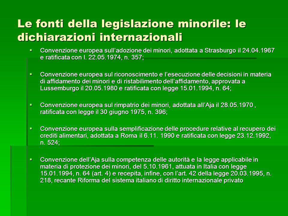 Le fonti della legislazione minorile: le dichiarazioni internazionali Convenzione europea sulladozione dei minori, adottata a Strasburgo il 24.04.1967