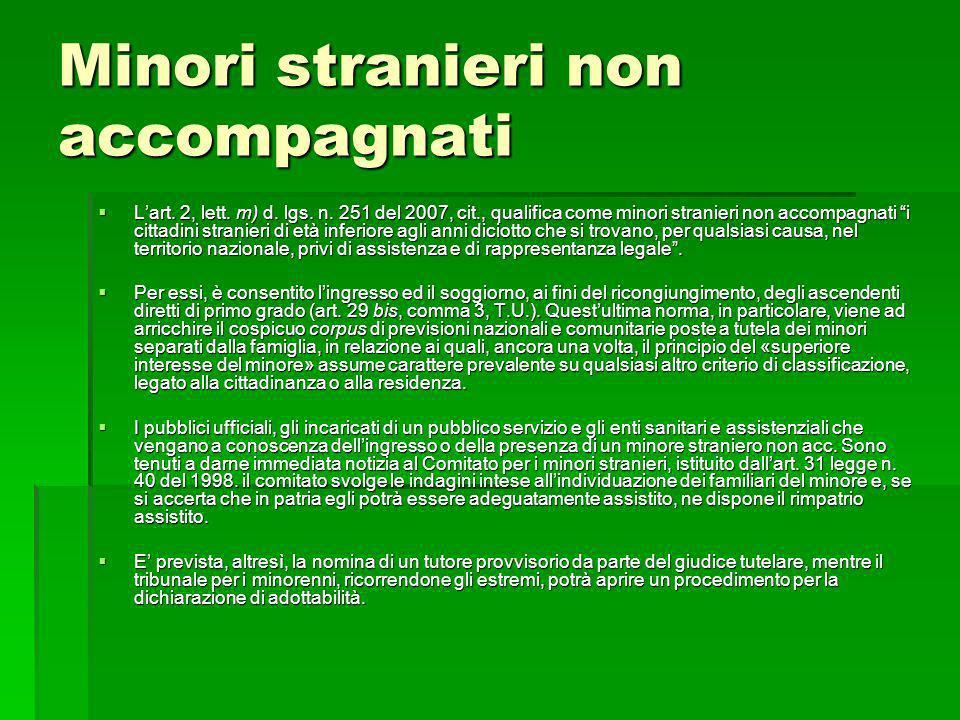 Minori stranieri non accompagnati Lart. 2, lett. m) d. lgs. n. 251 del 2007, cit., qualifica come minori stranieri non accompagnati i cittadini strani
