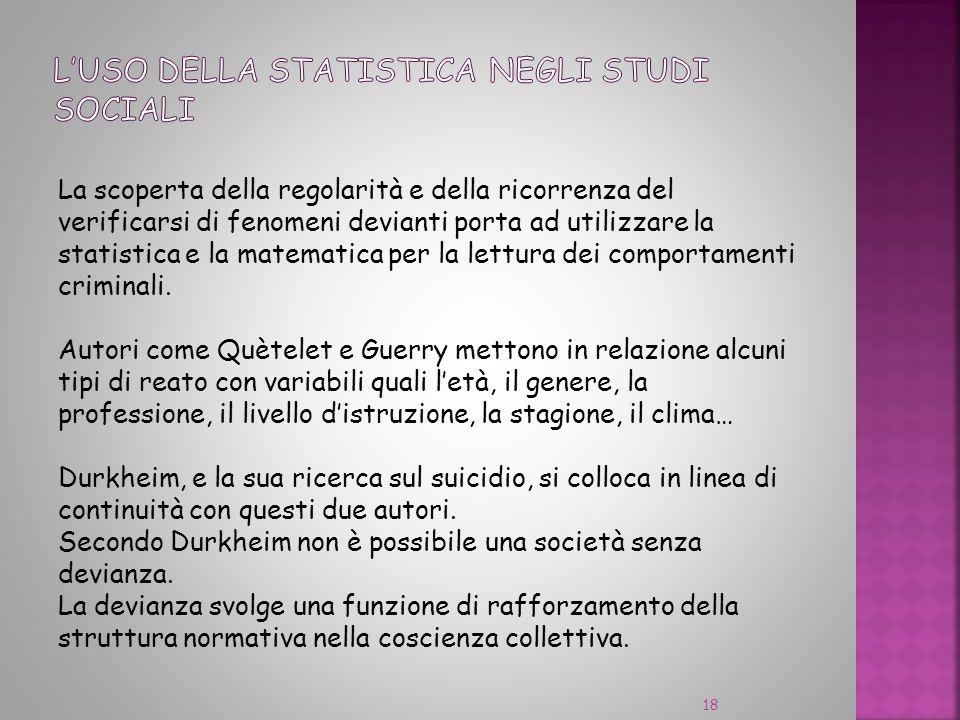 La scoperta della regolarità e della ricorrenza del verificarsi di fenomeni devianti porta ad utilizzare la statistica e la matematica per la lettura