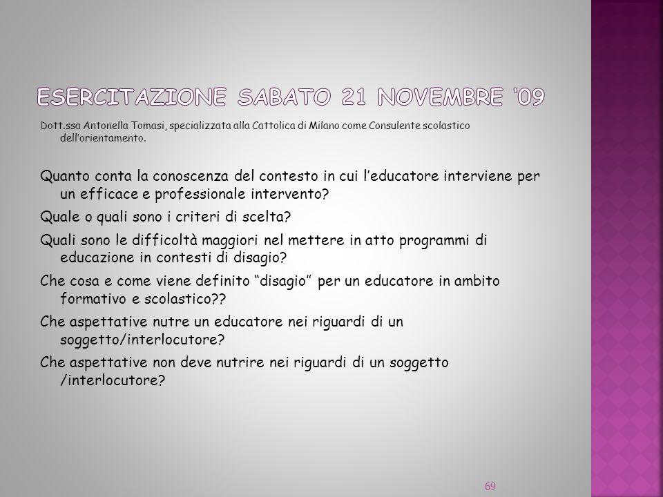 Dott.ssa Antonella Tomasi, specializzata alla Cattolica di Milano come Consulente scolastico dellorientamento. Quanto conta la conoscenza del contesto