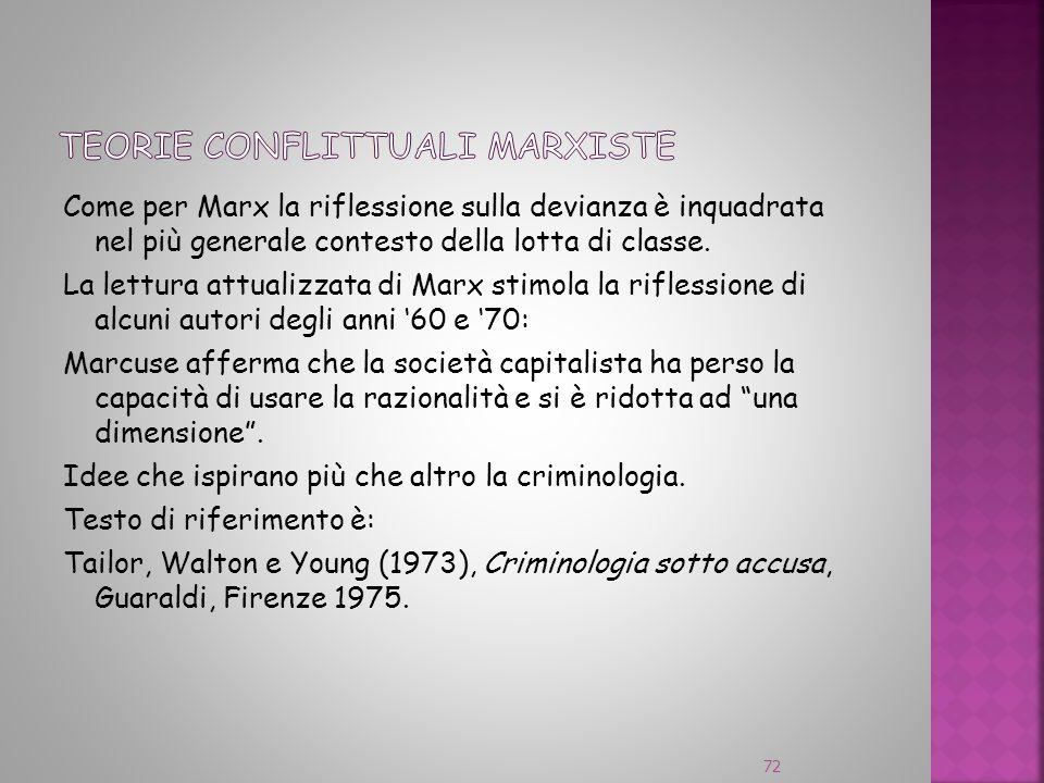 Come per Marx la riflessione sulla devianza è inquadrata nel più generale contesto della lotta di classe. La lettura attualizzata di Marx stimola la r
