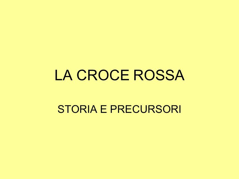 LA CROCE ROSSA STORIA E PRECURSORI