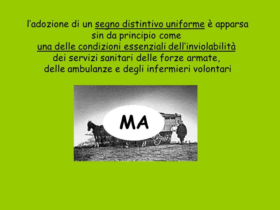 ladozione di un segno distintivo uniforme è apparsa sin da principio come una delle condizioni essenziali dellinviolabilità dei servizi sanitari delle